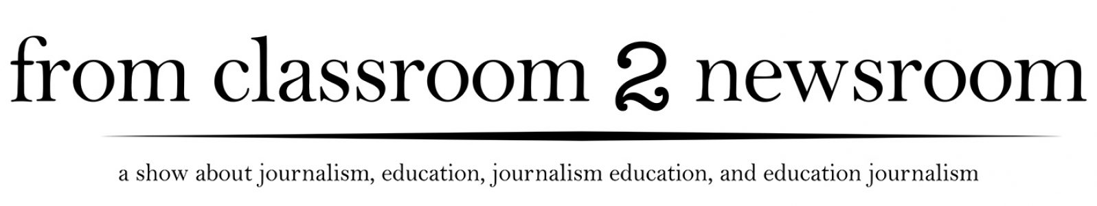 From Classroom to Newsroom